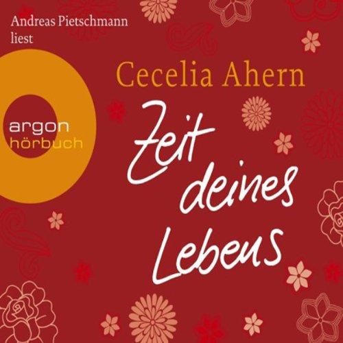 Zeit deines Lebens                   Autor:                                                                                                                                 Cecelia Ahern                               Sprecher:                                                                                                                                 Andreas Pietschmann                      Spieldauer: 5 Std. und 47 Min.     152 Bewertungen     Gesamt 4,2