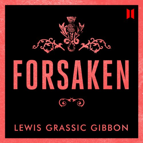 Forsaken Audiobook By Lewis Grassic Gibbon cover art