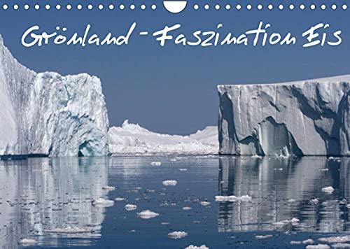 Grönland - Faszination Eis (Wandkalender 2022 DIN A4 quer)