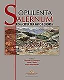 Opulenta Salernum: Una città tra mito e storia (Italian Edition)
