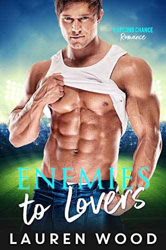 Enemies To Lovers (A Second Chance Romance Book 3)