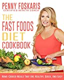 The Fast Foods Diet Cookbook: Home-Cooked Meals That Are Healthy, Quick, And Easy (English Edition)