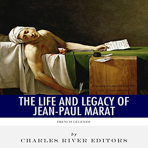French Legends: The Life and Legacy of Jean-Paul Marat audiobook cover art