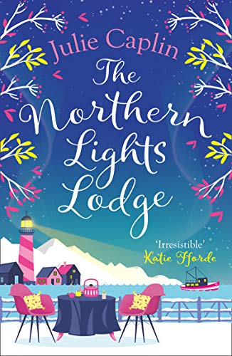 Caplin, J: Northern Lights Lodge (Romantic Escapes, Band 4)