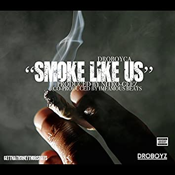 Smoke Like Us