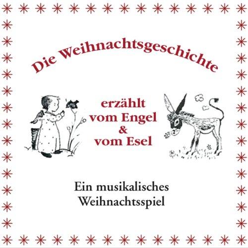 Die Weihnachtsgeschichte erzählt vom Engel & vom Esel Titelbild
