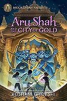 Aru Shah and the City of Gold (Pandava Novel)
