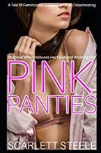 Shocked Wife Discovers Her Husband Wearing Her Pink Panties - A Tale Of Feminization Sissification and Crossdressing