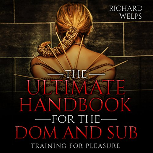 BDSM: The Ultimate Handbook for the Dom and Sub: Training for Pleasure audiobook cover art