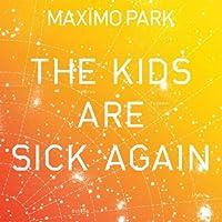 Kids Are Sick Again (Yellow Vinyl) [7 inch Analog]