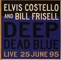 Deep Dead Blue by Elvis Costello (1999-12-28)