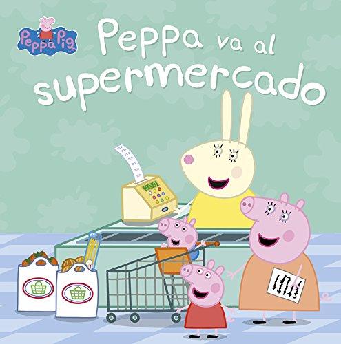 Peppa va al supermercado (Un cuento de Peppa Pig)