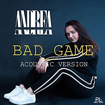Bad Game (acoustic)
