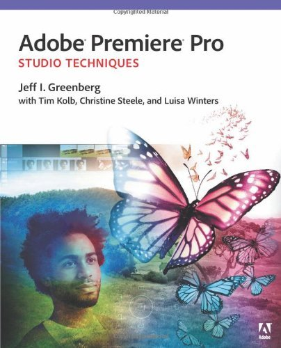 Adobe Premiere Pro Studio Techniques (Digital Video & Audio Editing Courses) by Jeff I. Greenberg (2013-12-11)