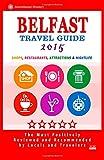 Belfast Travel Guide 2015: Shops, Restaurants, Attractions and Nightlife in Belfast, Northern Ireland (City Travel Guide 2015)