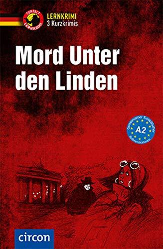 Mord unter den Linden: Deutsch als Fremdsprache (DaF) A2 (Compact Lernkrimi - Kurzkrimis)