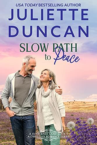 Slow Path to Peace: A Mature-Age Christian Romance (A Sunburned Land Series Book 2)
