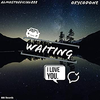 Waiting (feat. OxyCodone)
