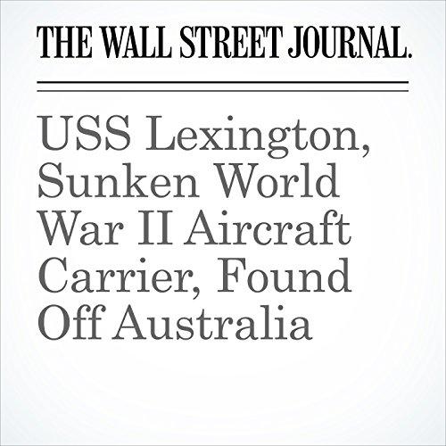 USS Lexington, Sunken World War II Aircraft Carrier, Found Off Australia copertina