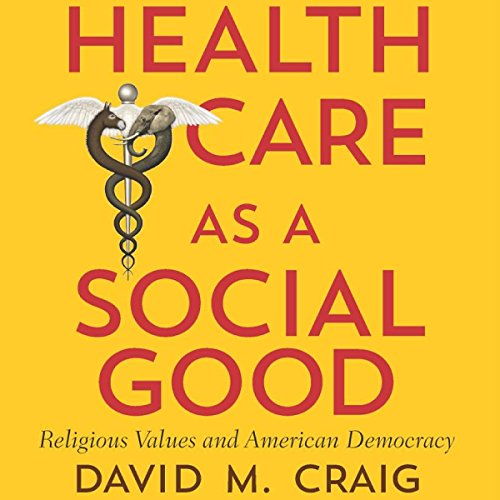 Health Care as a Social Good audiobook cover art