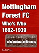 Nottingham Forest FC Who's Who 1892-1939