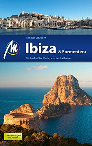 Ibiza & Formentera Reiseführer Michael Müller Verlag: Individuell reisen mit vielen praktischen Tipps (MM-Reiseführer) (German Edition)