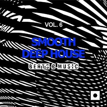 Smooth Deep House, Vol. 6 (Beats & Music)