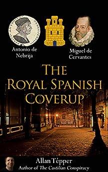 The Royal Spanish Coverup by [Allan Tépper, Irene Jiménez Miragaya]