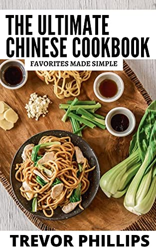 The Ultimate Chinese Cookbook: Favorites Made Simple (English Edition)
