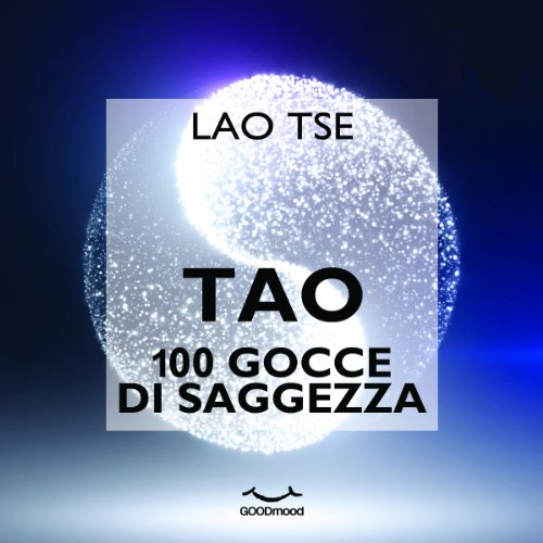 Tao 100 gocce di saggezza | Lao Tse