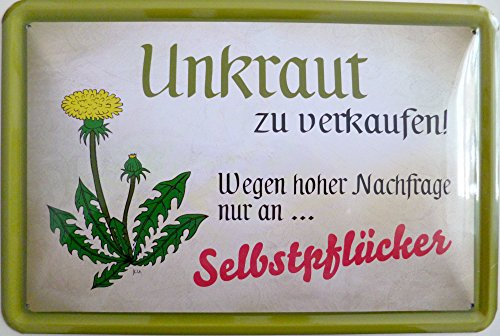 vielesguenstig-2013 Blechschild 20x30cm - Unkraut wegen hoher Nachfrage nur an Selbstpflücker Garten Kleingarten Gärtner Natur Wiese