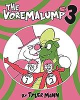 The Voremalump 3