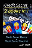 Credit Secret 2 books in 1: Credit Secret Theory + Credit Secret Practical