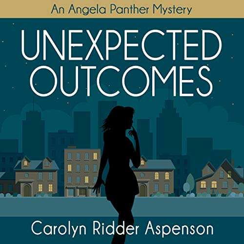 Unexpected Outcomes (An Angela Panther Mystery): The Angela Panther Mystery Series, Book 4