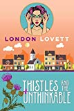Thistles and the Unthinkable (Port Danby Cozy Mystery Series Book 16)
