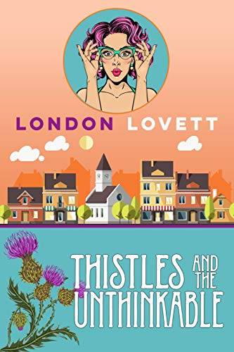 Thistles and the Unthinkable (Port Danby Cozy Mystery Series Book 16) by [London Lovett]