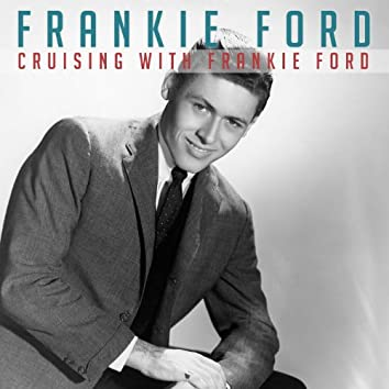 Cruising with Frankie Ford