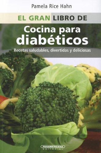 El gran libro de cocina para diabeticos / The Everything Diabetes Cookbook: 300 Recetas Creativas Y