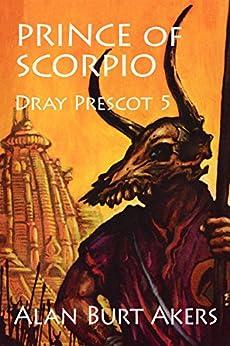 Prince of Scorpio (Dray Prescot Book 5) by [Alan Burt Akers]