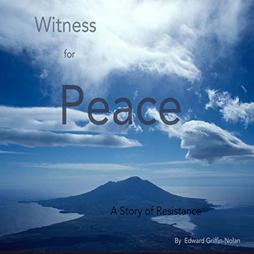 Witness for Peace: A Story of Resistance audiobook cover art