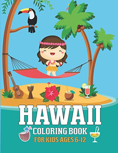 Hawaii Coloring Book For Kids Ages 6-12