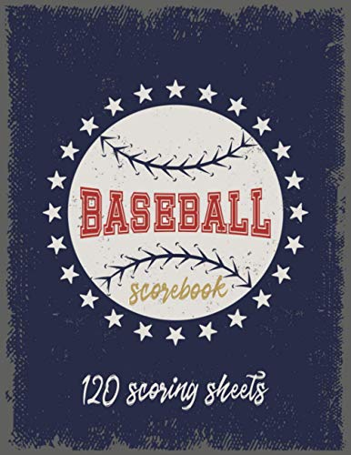 Baseball Scorebook: Baseball Log Book,120 Scoring Sheets For Baseball and Softball Games,Perfect for Coaches and Fans
