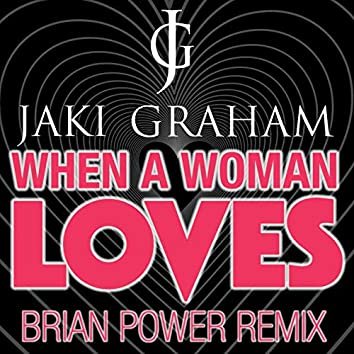 When a Woman Loves (Brain Power Remixes)
