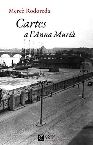 Cartes a l'Anna Murià (La cara fosca de les lletres Book 8) (Catalan Edition)