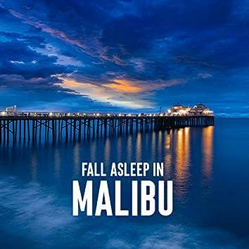 Fall Asleep in Malibu