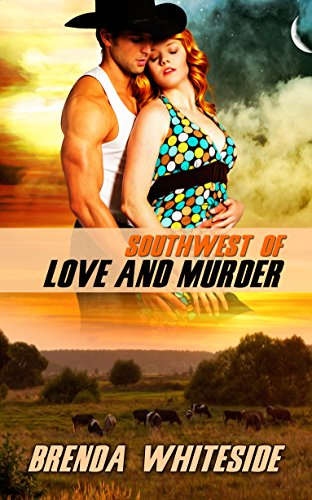 Book: Southwest of Love and Murder (The Love and Murder Series Book 2) by Brenda Whiteside