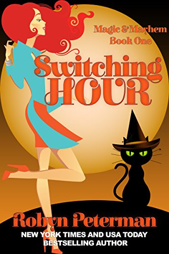 Switching Hour: Magic and Mayhem Book One by [Robyn Peterman]