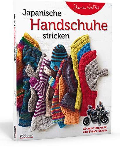 Japanische Handschuhe stricken. Fingerlose Handschuhe und Fäustlinge mit Klappe an einem Stück gestrickt. Strickmuster von edel bis witzig für Erwachsene und Kinder - entworfen vom Strick-Sensei.
