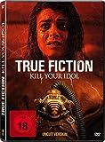 True Fiction – Kill Your Idol (Film): nun als DVD, Stream oder Blu-Ray erhältlich