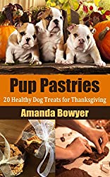 Image: Pup Pastries: 20 Healthy Dog Treats for Thanksgiving - Plus FREE Bonus Dog Toxins Explained Infographic | Kindle Edition | Print length: 57 pages | by Amanda Bowyer (Author). Publisher: Beauty In, Geek Out, LLC (November 11, 2015)
